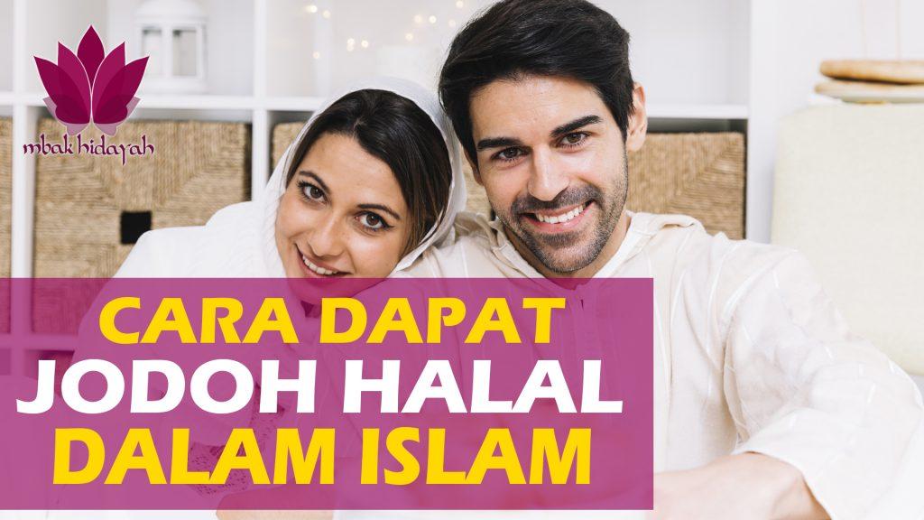 Cara Dapat Jodoh Secara Halal di Dalam Agama Islam