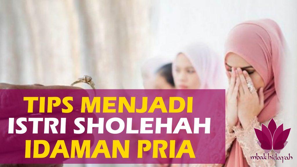 Tips Menjadi Istri Solehah Idaman Pria